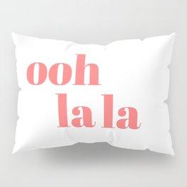 ooh la la V Pillow Sham