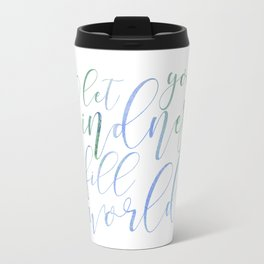 Let Your Kindness Fill the World Travel Mug