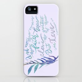 The Greatest of These is Love - 1 Corinthians 13:13 iPhone Case