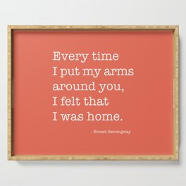I Felt Like I Was Home Ernest Hemingway Quote Serving Tray