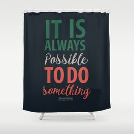 Giovanni Falcone, quote on justice, life, courage, strenght, fight, life, italian hero Shower Curtain