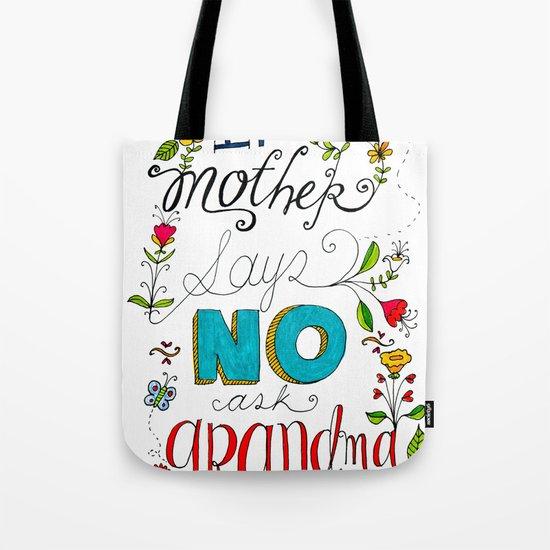 If Mother Says No Ask Grandma Tote Bag