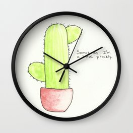 Sometimes I'm a Little Prickly Wall Clock