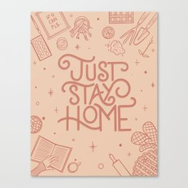 Just Stay Home Canvas Print