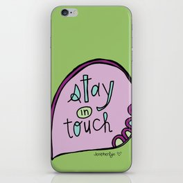 Stay In Touch iPhone Skin