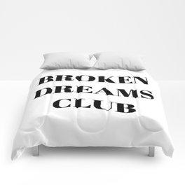 Broken Dreams Club Comforters