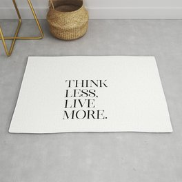 Think Less Live More, Live More, Think Less, Stop Overthinking Rug