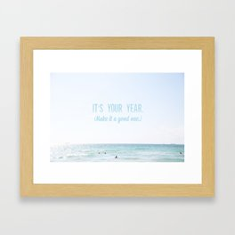 It's your year: make it a good one Framed Art Print