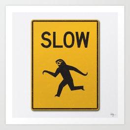 Just Slow Art Print