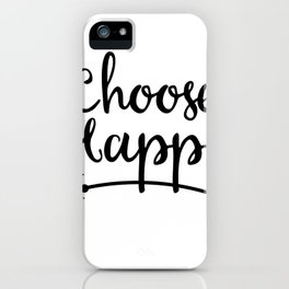 Choose Happy inky quote iPhone Case