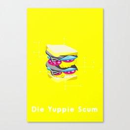 Die Yuppie Scum 04 Canvas Print