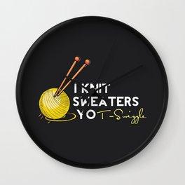 I Knit Sweaters, yo! Wall Clock