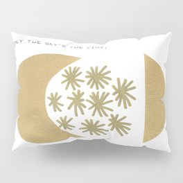 Only the sky is the limit, quote, gold paint, ink drawing Pillow Sham