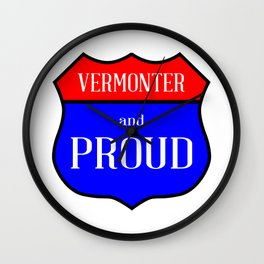 Vermonter And Proud Wall Clock