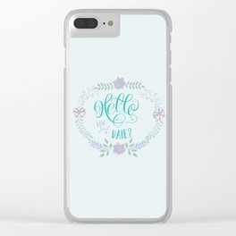 Hello: How about a date? Blue romance Clear iPhone Case