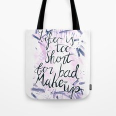 Life is too short for bad Makeup Tote Bag