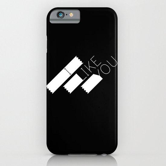 I Like You Graphik: White Type iPhone & iPod Case