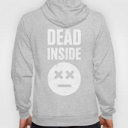 Dead Inside   Funny Introvert Design Hoody
