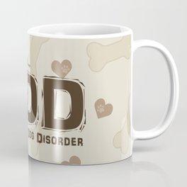 Obsessive Dog Disorder Coffee Mug