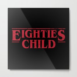 Eighties Child Metal Print