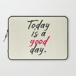 Today is a good day, positive vibes, thinking, happy life, smile, enjoy, sun, happiness, joy, free Laptop Sleeve