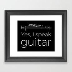 Yes, I speak guitar Framed Art Print