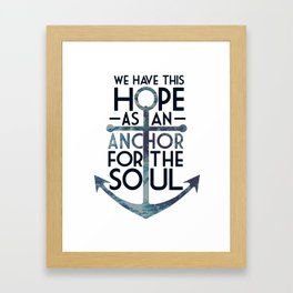 WE HAVE THIS HOPE. Framed Art Print