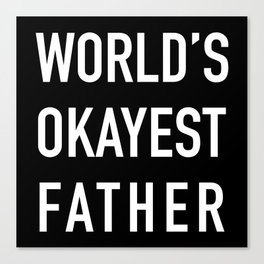 World's Okayest Father Canvas Print