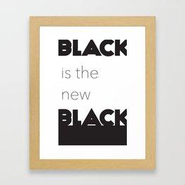 Black is the new Black Framed Art Print