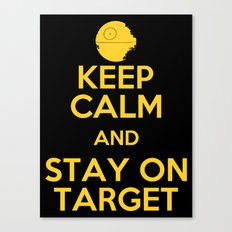 KEEP CALM AND STAY ON TARGET Canvas Print