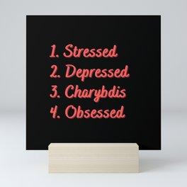Stressed. Depressed. Charybdis. Obsessed. Mini Art Print