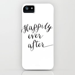 {Happily ever after} iPhone Case