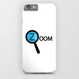 Zoom being zoomed in / One word creative typography design iPhone Case