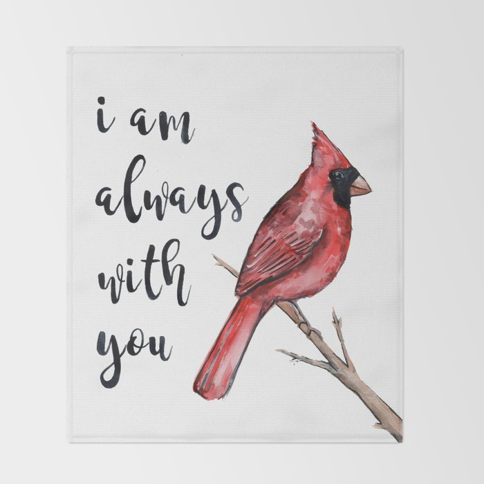 I Am Always With You Cardinal Throw Blanket By Lindseythurberstudio