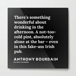 20  | Anthony Bourdain Quotes | 191207 Metal Print