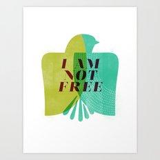 I am not free Art Print