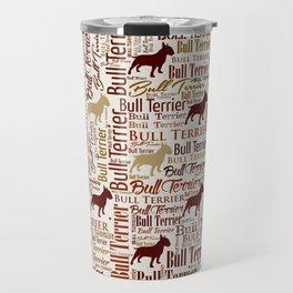 Bull Terrier Dog Word Art pattern Travel Mug