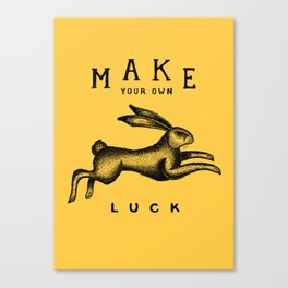MAKE YOUR OWN LUCK Canvas Print