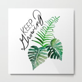 Keep Growing. Monstera Watercolor. Metal Print