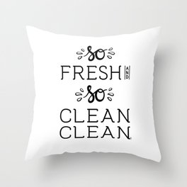 So Fresh and So Clean Clean Art Gansta Rap Fun Funny Saying Lettering Quote Throw Pillow