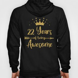 Womens 22 Years Of Being Awesome Women 22nd Happy Birthday design Hoody