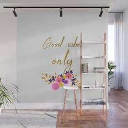 Good vibes only - Flower Collection Wall Mural