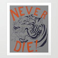 Never Die! Art Print