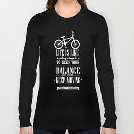 Life is like riding a bicycle. To keep your balance Albert Einstein Inspirational Quote Design Long Sleeve T-shirt