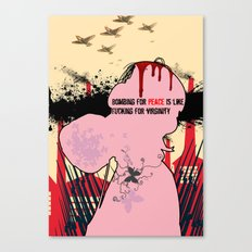 Bombing for peace is like fucking for virginity Canvas Print