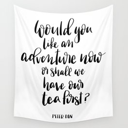 Would you like an adventure now, Peter Pan Quote Wall Tapestry