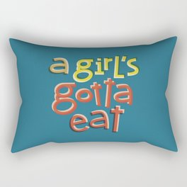 A girl's gotta eat Rectangular Pillow