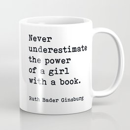 RBG, Never Underestimate The Power Of A Girl With A Book, Coffee Mug