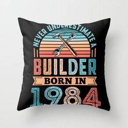 Builder born in 1984 40th Birthday Gift Building Throw Pillow