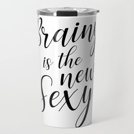 Brainy is the new sexy Travel Mug